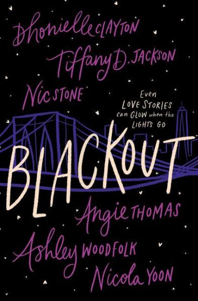 Blackout by Angie Thomas, Dhonielle Clayton, Ashley Woodfolk, Nic Stone, Nicola Yoon, Tiffany D. Jackson