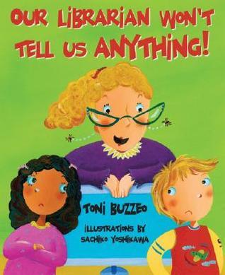 Our Librarian Won't Tell Us Anything!: A Mrs. Skorupski Story With Book by Sachiko Yoshikawa, Toni Buzzeo