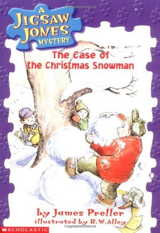 The Case of the Christmas Snowman by James Preller, R.W. Alley
