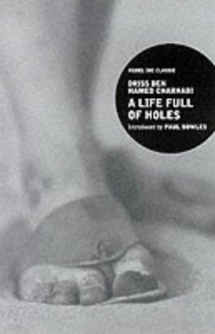 A Life Full of Holes by Paul Bowles, Driss ben Hamed Charhadi