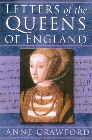 Letters of the Queens of England by Anne Crawford