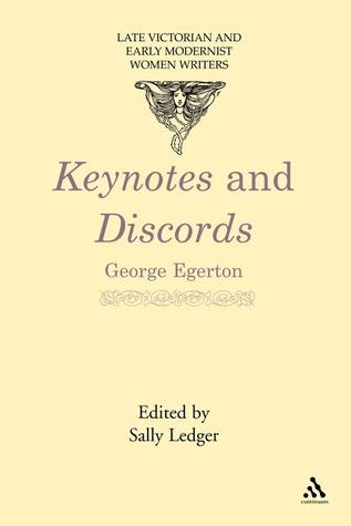 Keynotes and Discords by Sally Ledger, George Egerton