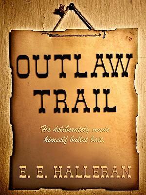 Outlaw Trail by E.E. Halleran