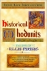 Historical Whodunits by Raymond Butler, Arthur Griffiths, Robert van Gulik, Breni James, Theodore Mathieson, Adrian Conan Doyle, Lillian de la Torre, R.L. Stevens, Edward D. Hoch, Margaret Frazer, John Dickson Carr, Mike Ashley, Mary Monica Pulver, Herodotus, Michael Harrison, Eric Mayer, Joe Gores, John Maddox Roberts, Elizabeth Peters, S.S. Rafferty, Peter Tremayne, Wallace Nichols, Ellis Peters, Mary Reed, Melville Davisson Post