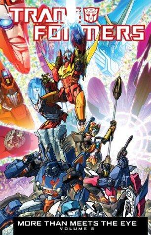 Transformers: More Than Meets the Eye Volume 5 by Joana LaFuente, Josh Burcham, John-Paul Bove, Tom B. Long, Alex Milne, James Roberts, James Raiz, Nick Roche