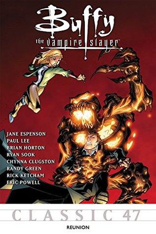 Buffy the Vampire Slayer Classic #47: Reunion (Buffy the Vampire Slayer Vol. 1) by Rick Ketcham, Brian Horton, Ryan Sook, Paul Lee, Jane Espenson, Randy Green, Chynna Clugston