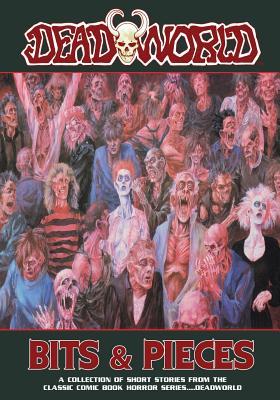 Deadworld: Bits and Pieces by Stuart Kerr