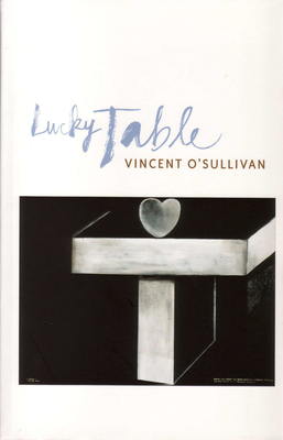 Lucky Table by Vincent O'Sullivan