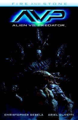 Alien vs. Predator: Fire and Stone by Ariel Olivetti, Christopher Sebela