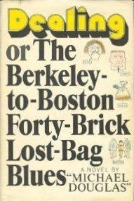 Dealing, or The Berkeley-To-Boston Forty-Brick Lost-Bag Blues by Michael Crichton, Douglas Crichton, Michael Douglas
