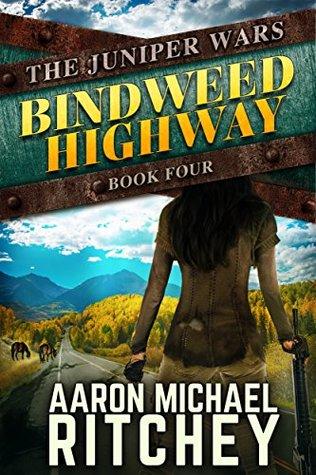 Bindweed Highway (The Juniper Wars Book 4) by Aaron Michael Ritchey