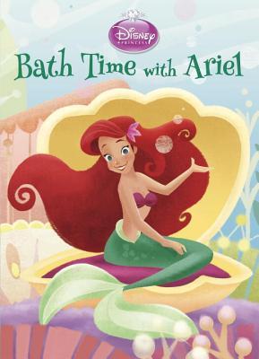 Bath Time with Ariel by Sue DiCicco, Andrea Posner-Sanchez