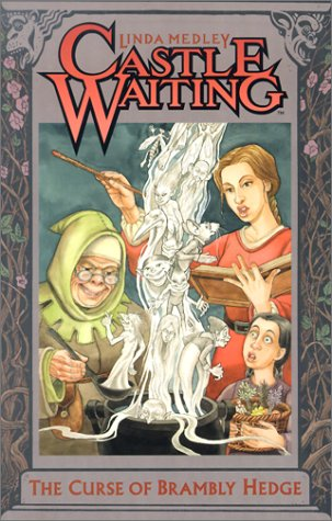 Castle Waiting: The Curse ofBrambly Hedge (Castle Waiting) by Linda Medley