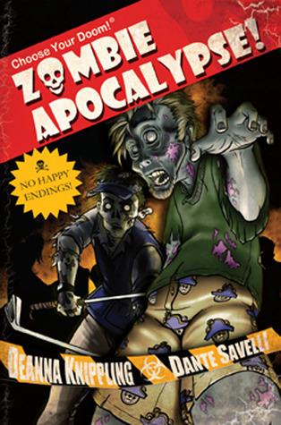 Choose Your Doom Zombie Apocalypse by Deanna Hoak, DeAnna Knippling, Ana Bruno, Dante Savelli
