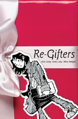 Re-Gifters by Sonny Liew, Marc Hempel, Mike Carey