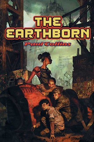 The Earthborn (The Earthborn Wars, #1) by Paul Collins
