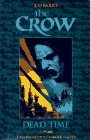 The Crow: Dead Time by James O'Barr, John Wagner, Alex Maleev