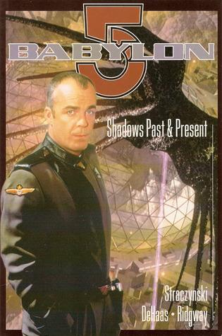 Babylon 5: Shadows Past And Present by John Ridgway, J. Michael Straczynski, Tim DeHaas