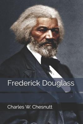Frederick Douglass by Charles W. Chesnutt