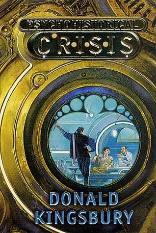 Psychohistorical Crisis by Donald Kingsbury