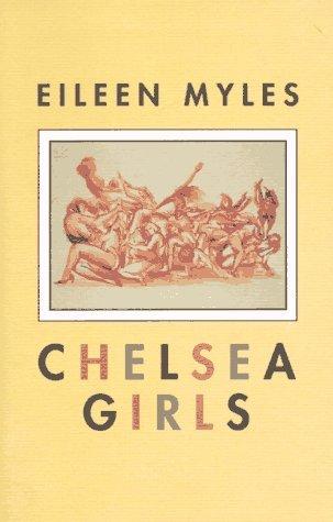 Chelsea Girls by Eileen Myles