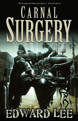 Carnal Surgery by Edward Lee