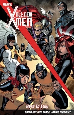 All-New X-Men, Vol. 2: Here to Stay by Brian Michael Bendis, Stuart Immonen