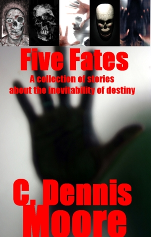 Five Fates by C. Dennis Moore