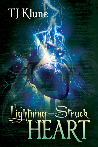 The Lightning-Struck Heart by T.J. Klune