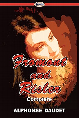 Fromont and Risler - Complete by Alphonse Daudet