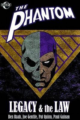 The Phantom: Legacy & the Law by Paul Guinan, Pat Quinn, Joe Gentile, Ben Raab, Art Lyon