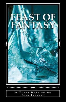 Feast of Fantasy by Altonya Washington, Ally Fleming