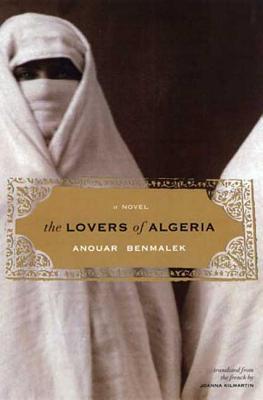 The Lovers of Algeria by Anouar Benmalek