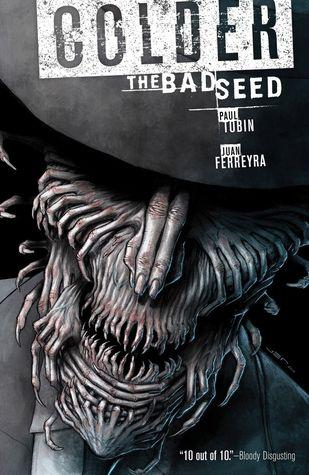 Colder, Vol. 2: The Bad Seed by Juan Ferreyra, Paul Tobin