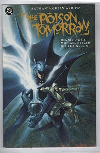Batman/Green Arrow: The Poison Tomorrow by Denny O'Neil