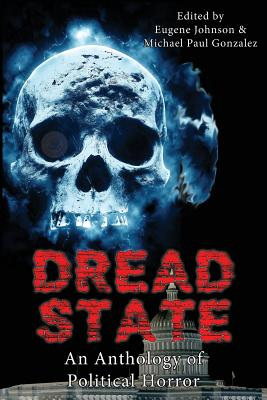 Dread State - A Political Horror Anthology by Lisa Morton
