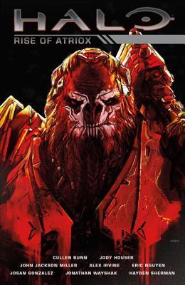 Halo: Rise of Atriox by Cullen Bunn