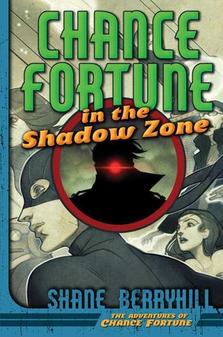 Chance Fortune in the Shadow Zone by Shane Berryhill