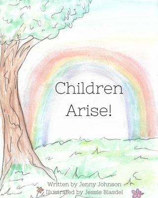 Children Arise by Jenny Johnson