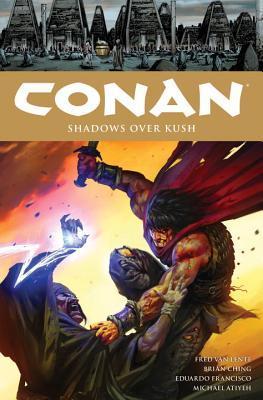 Conan, Vol. 17: Shadows Over Kush by Eduardo Francisco, Michael Atiyeh, Brian Ching, Daryl Mandryk, Fred Van Lente