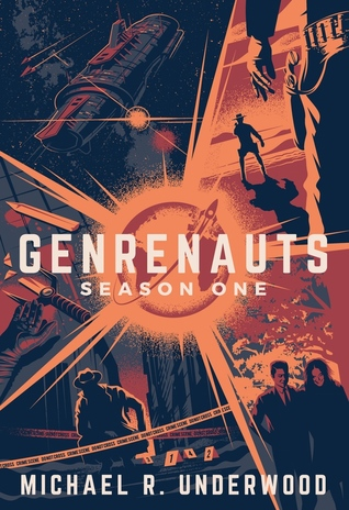 Genrenauts: The Complete Season One Collection by Michael R. Underwood