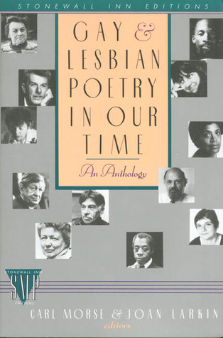 Gay and Lesbian Poetry in Our Time by Carl Morse, Joan Larkin
