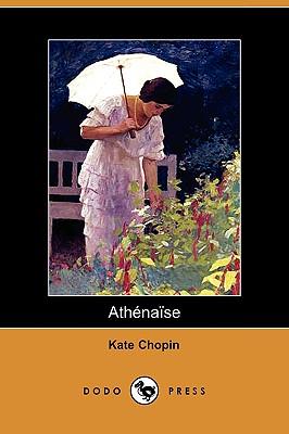 Athenaise (Dodo Press) by Kate Chopin