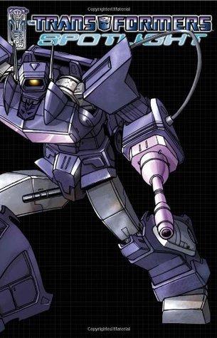 The Transformers: Spotlight, Volume 1 by Robby Musso, M.D. Bright, Simon Furman, Nick Roche, Rob Ruffolo