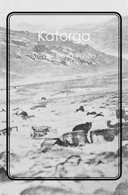 Katorga by Steven Lloyd Wilson