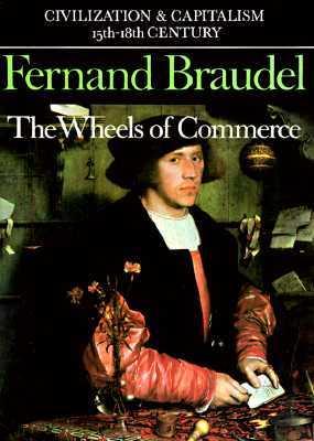 Civilization and Capitalism 15th-18th Century, Vol 2: The Wheels of Commerce by Siân Reynolds, 施康強、顧良, Fernand Braudel