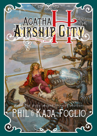 Agatha H and the Airship City by Phil Foglio, Kaja Foglio
