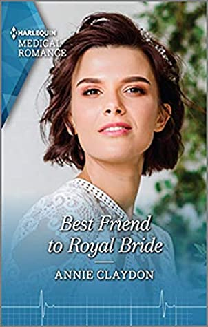 Best Friend to Royal Bride by Annie Claydon