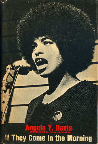 If They Come in the Morning: Voices of Resistance by Angela Y. Davis