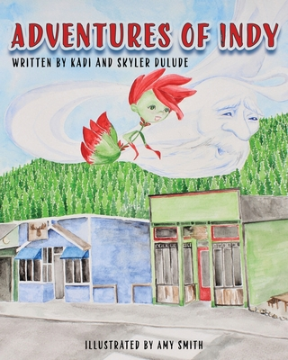 Adventures of Indy: Indy moves to the mountains by Kadi Dulude, Skyler Dulude